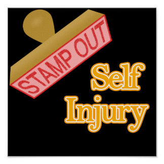 Stamp Out Self Injury Posters
