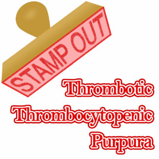 Stamp Out Thrombotic Thrombocytopenic Purpura Statuette
