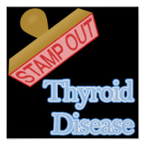 Stamp Out Thyroid Disease Poster