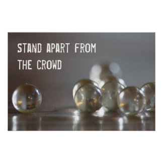 Stand Apart From the Crowd Posters