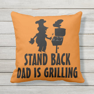 Stand Back Dad Is Grilling Outdoor Pillow