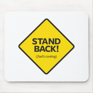 Stand Back (Dad's Cooking) Mouse Pad