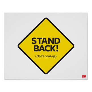 Stand Back (Dad's Cooking) Poster