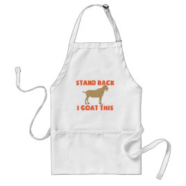 Stand Back I Goat This Adult Apron