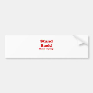 Stand Back I have to Poop Bumper Stickers