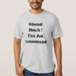 Stand Back! I'm An Economist! Shirt