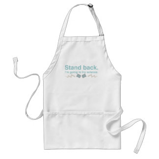Stand back. I'm going to try science. Adult Apron