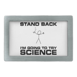 Stand Back I'm Going to Try Science Belt Buckle