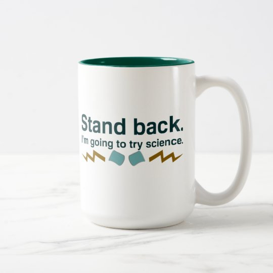 Stand back. I'm going to try science (dark design) Two-Tone Coffee Mug