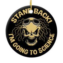 Stand Back! Science Ceramic Ornament