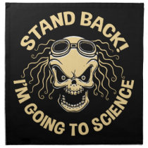 Stand Back! Science Cloth Napkin