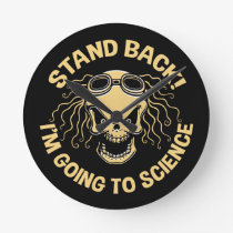 Stand Back! Science Round Clock