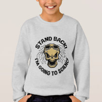 Stand Back! Science Sweatshirt