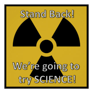 Stand Back We're Going to Try Science Poster