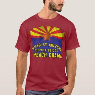 Stand by Arizona - Support SB1070 - Impeach Obama T-Shirt