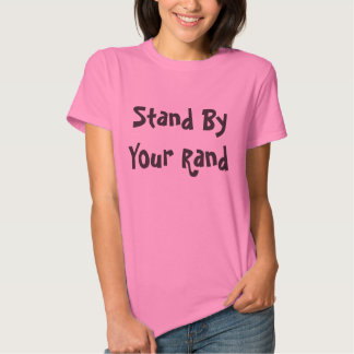 Stand By Your Rand Tshirt