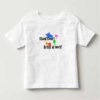 Stand Clear - Artist at Work Toddler T-shirt