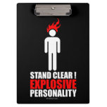 Stand clear! explosive personality clipboard