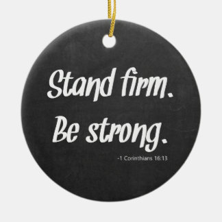 Stand Firm Be Strong Chalkboard Ceramic Ornament
