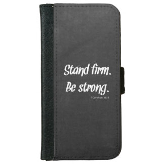 Stand Firm Be Strong Chalkboard iPhone 6 Wallet Case
