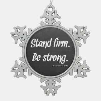 Stand Firm Be Strong Chalkboard Snowflake Pewter Christmas Ornament