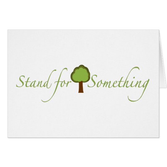 Stand For Something Card
