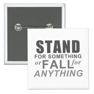 Stand for Something - Inspirational Pinback Button
