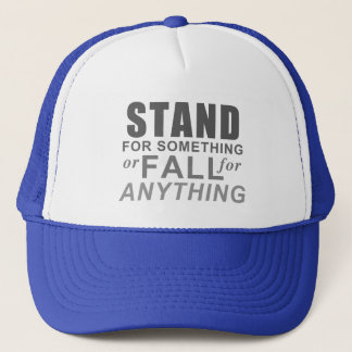 Stand for Something - Inspirational Trucker Hat