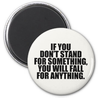 Stand For Something 2 Inch Round Magnet
