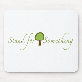 Stand For Something Mouse Pad