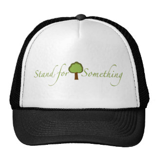 Stand For Something Trucker Hat
