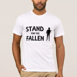 Stand for the fallen T-Shirt