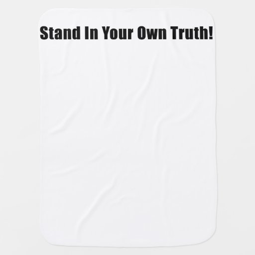 Stand In Your Own Truth! Stroller Blanket