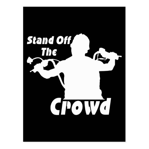 Stand Off The Crowd Postcards