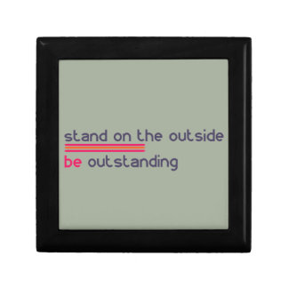 Stand on the outside be Outstanding Keepsake Box