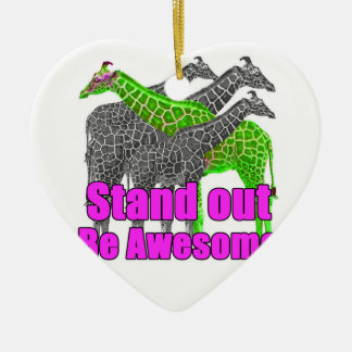 Stand out and be Awesome Ceramic Ornament