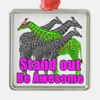 Stand out and be Awesome Metal Ornament