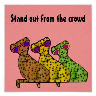Stand out from the crowd poster