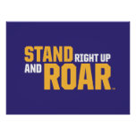 Stand Right Up And Roar Logo 2 Poster