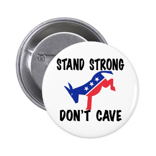 Stand Strong Don't Cave Button
