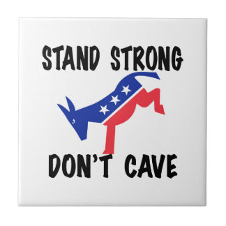 Stand Strong Don't Cave Tile