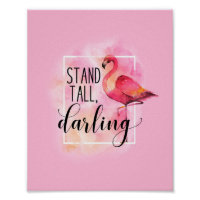 Stand Tall Darling Pink Flamingo Quote Poster