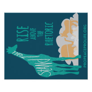 Stand Tall Giraffe - Rise Above the Rhetoric Poster