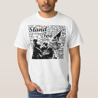 Stand Too Black and White T Shirt