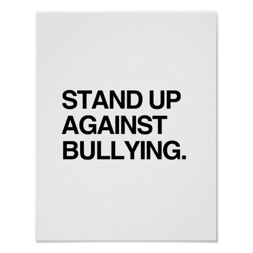 STAND UP AGAINST BULLYING PRINT Zazzle