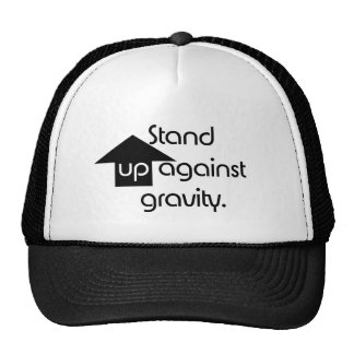 Stand Up Against Gravity Trucker Hat