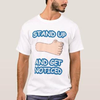 Stand Up And Get Noticed T-Shirt
