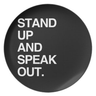 STAND UP AND SPEAK OUT DINNER PLATES
