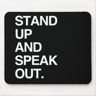 STAND UP AND SPEAK OUT MOUSE PAD