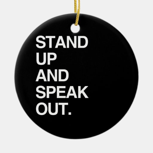 STAND UP AND SPEAK OUT ORNAMENTS